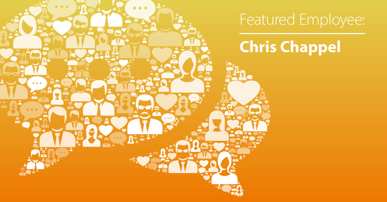 February Employee Spotlight: Chris Chappel