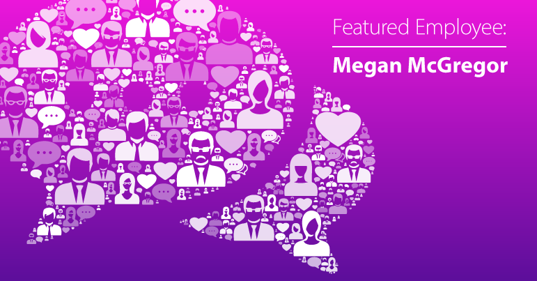July Employee Spotlight: Megan McGregor