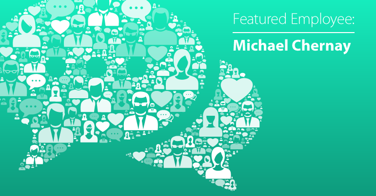 October Employee Spotlight: Michael Chernay