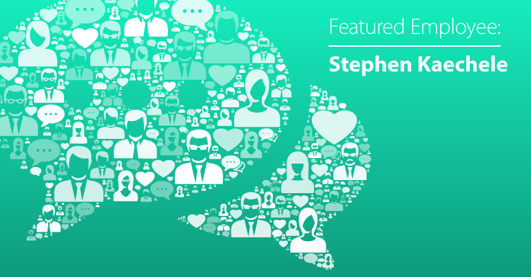November Employee Spotlight: Stephen Kaechele