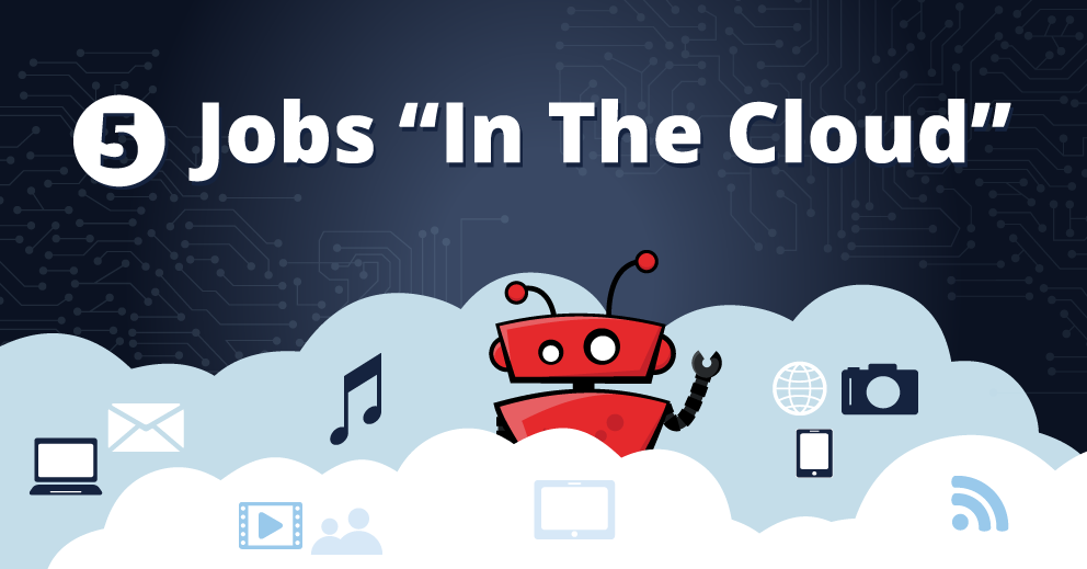 "5 Jobs You Can Get ""In The Cloud"""