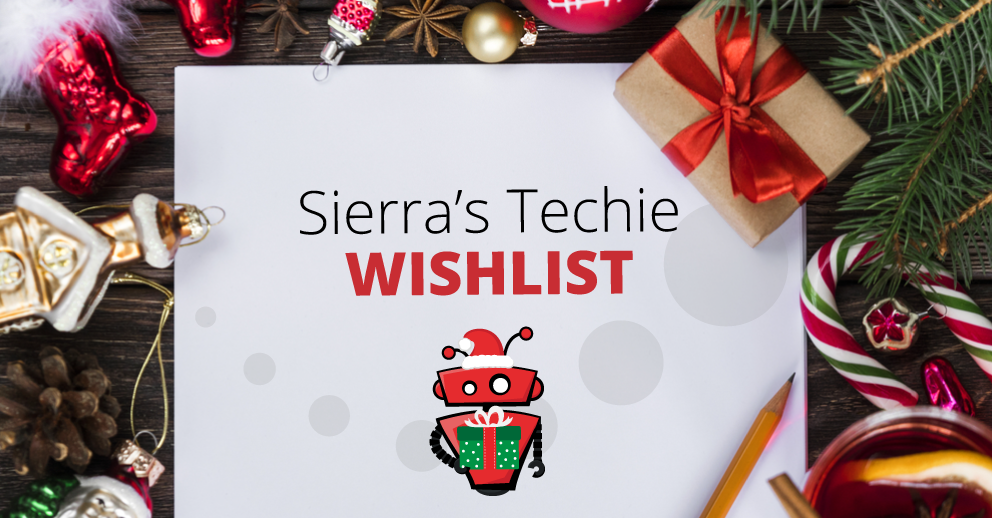 Sierra's Techie Christmas Wishlist