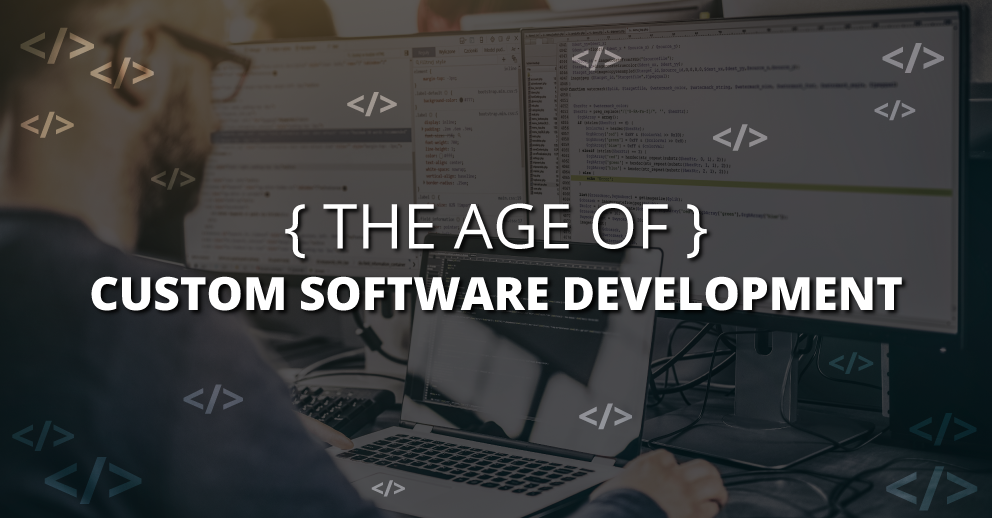 The Age of Custom Software Development
