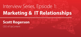 Interview Series, Episode 1: Marketing & IT Relationships