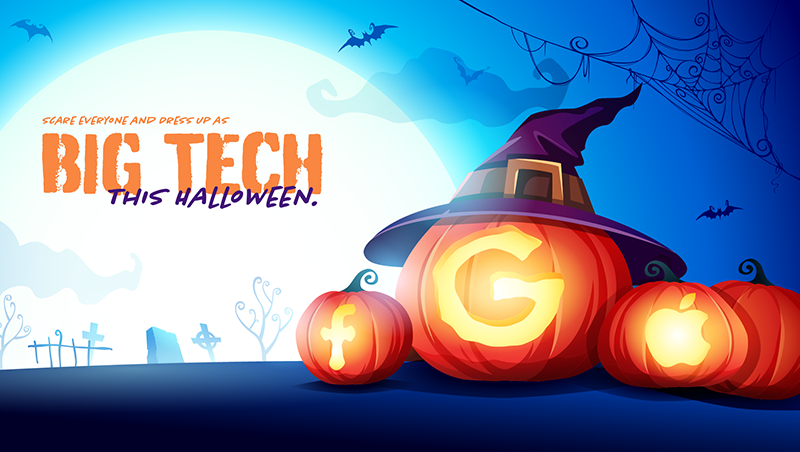 "Scare Everyone and Dress Up as ""Big Tech"" This Halloween."