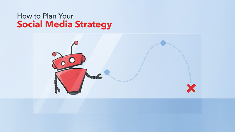 How to Plan Your Social Media Strategy